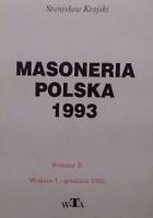 Masoneria polska 1993 : fakty, konteksty, komentarze