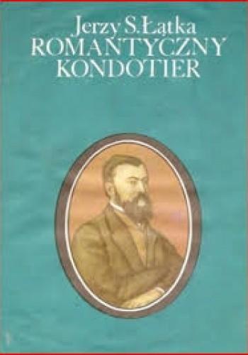 Okładka książki Romantyczny kondotier
