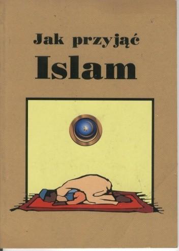 Okładka książki Jak przyjąć Islam
