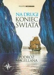 Okładka książki Na drugi koniec świata. Podróż Magellana