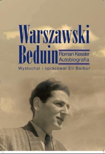 Okładka książki Warszawski Beduin. Roman Kessler. Autobiografia