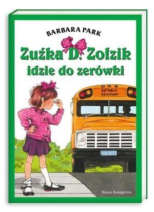 Okładka książki Zuźka D. Zołzik idzie do zerówki