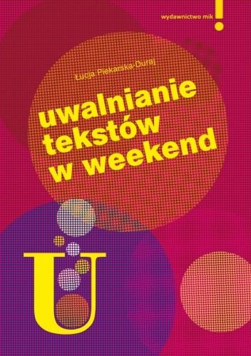 Okładka książki Uwalnianie tekstów w weekend