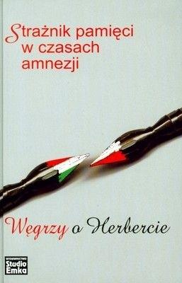 Okładka książki Strażnik pamięci w czasach amnezji. Węgrzy o Herbercie