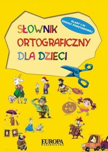 Okładka książki Słownik ortograficzny dla dzieci