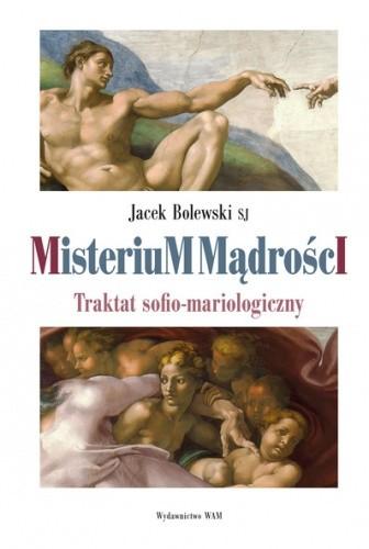 Okładka książki Misterium Mądrości. Traktat sofio-mariologiczny