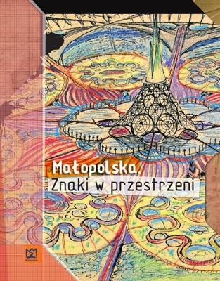 Okładka książki Małopolska. Znaki w przestrzeni