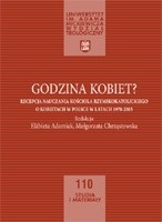 Okładka książki Godzina Kobiet? Recepcja nauczania Kościoła Rzymskokatolickiego o kobietach w Polsce w latach 1978-2005