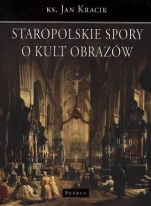 Okładka książki Staropolskie spory o kult obrazów