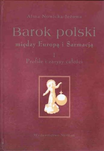 Okładka książki Barok polski między Europą i Sarmacją, cz. 1, Profile i zarysy całości