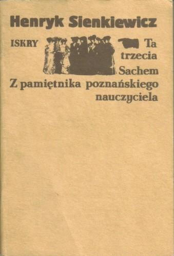 Okładka książki Ta trzecia. Sachem. Z pamiętnika poznańskiego nauczyciela