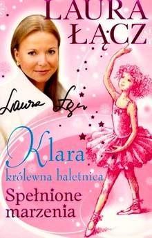 Okładka książki Klara - królewna baletnica t. 1. Spełnione marzenia.
