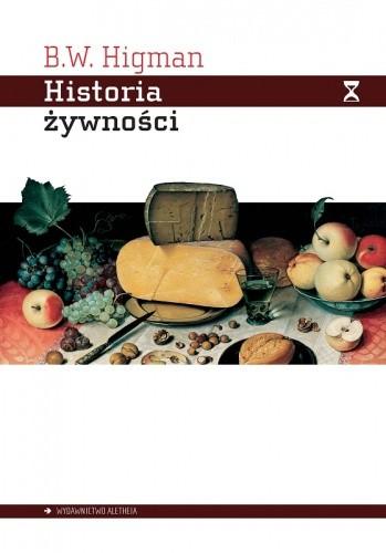 Okładka książki Historia żywności. Jak żywność zmieniła świat