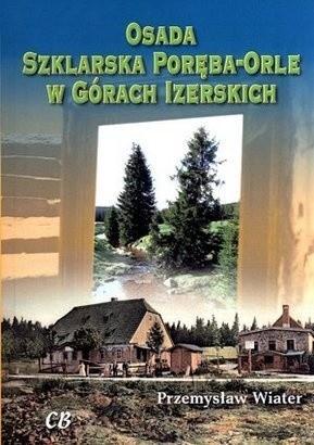 Okładka książki Osada Szklarska Poręba-Orle w Górach Izerskich