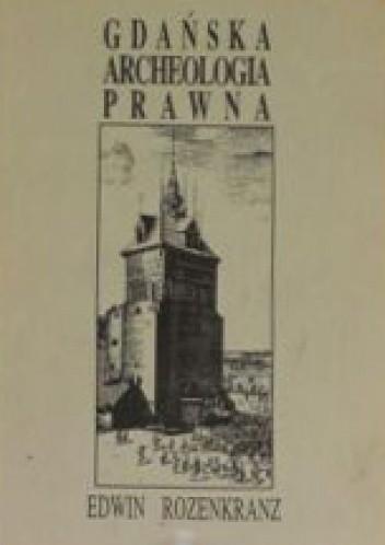 Okładka książki Gdańska archeologia prawna