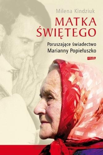 Okładka książki Matka Świętego. Poruszające świadectwo Marianny Popiełuszko