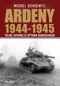 Okładka książki Ardeny 1944-1945: tajne operacje Skorzenego