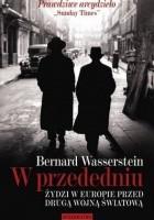 W przededniu. Żydzi w Europie przed drugą wojną światową