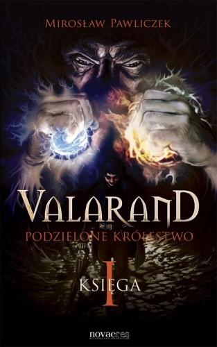 Okładka książki Valarand. Podzielone królestwo