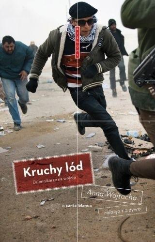 Okładka książki Kruchy lód. Dziennikarze na wojnie