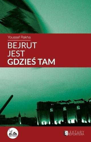 Okładka książki Bejrut jest gdzieś tam