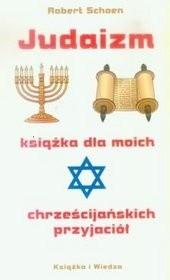 Okładka książki Judaizm. Książka dla moich chrześcijańskich przyjaciół