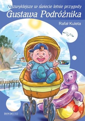 Okładka książki Najzwyklejsze w świecie letnie przygody Gustawa Podróżnika