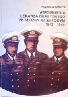 """Wspomnienia lekarza okrętowego ze służby na """"Batorym"""": 1943-1944"""