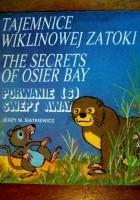 Tajemnice wiklinowej zatoki: Porwanie/The secrets of osier bay: Swept Away