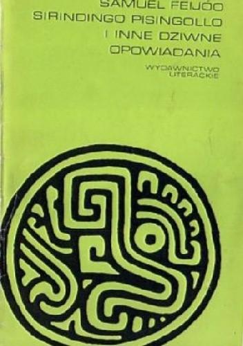 Okładka książki Sirindingo Pisingollo i inne dziwne opowiadania