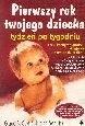 Okładka książki Pierwszy rok twojego dziecka, tydzień po tygodniu