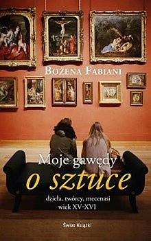 Okładka książki Moje gawędy o sztuce: dzieła, twórcy, mecenasi: wiek XV-XVI