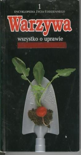 Okładka książki Warzywa. Wszystko o uprawie warzyw na działce