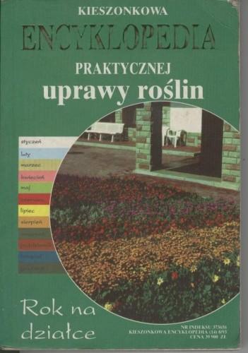 Okładka książki Kieszonkowa encyklopedia praktycznej uprawy roślin. Rok na działce
