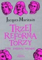 Trzej reformatorzy: Luter, Kartezjusz, Rousseau