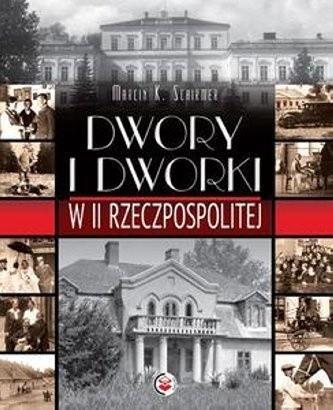 Okładka książki Dwory i dworki w II Rzeczpospolitej