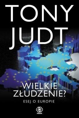 Okładka książki Wielkie złudzenie? Esej o Europie