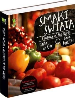 Okładka książki Smaki świata. Podróżuj i gotuj! Polsko-angielski przewodnik kulinarny