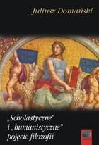 """Okładka książki """"Scholastyczne"""" i """"humanistyczne"""" pojęcie filozofii"""
