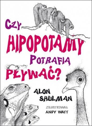 Okładka książki Czy hipopotamy potrafią pływać?
