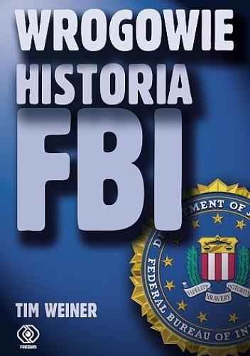 Okładka książki Wrogowie. Historia FBI