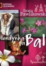 Blondynka na Bali - Beata Pawlikowska
