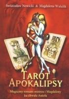 Tarot apokalipsy. Magiczny romans mistrza i Magdaleny ku chwale Anioła
