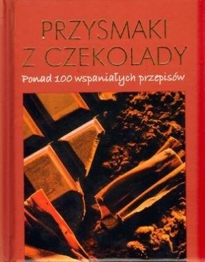 Okładka książki Przysmaki z czekolady. Ponad 1000 wspaniałych przepisów
