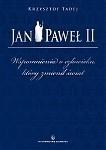 Okładka książki Jan Paweł II. Wspomnienia o człowieku, który zmienił świat