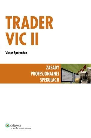 Okładka książki Trader VIC II - Zasady profesjonalnej spekulacji