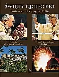 Okładka książki ŚWIĘTY OJCIEC PIO Ilustrowane dzieje życia i kultu