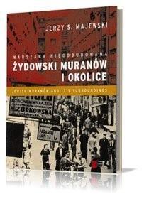 Okładka książki Warszawa nieodbudowana. Żydowski Muranów i okolice