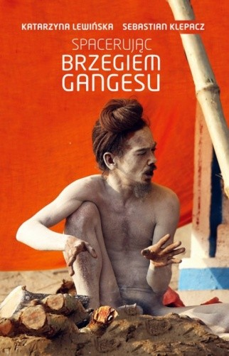 Okładka książki Spacerując brzegiem Gangesu