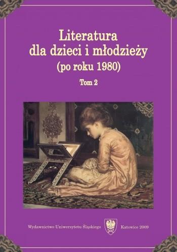 Okładka książki Literatura dla dzieci i młodzieży (po roku 1980)